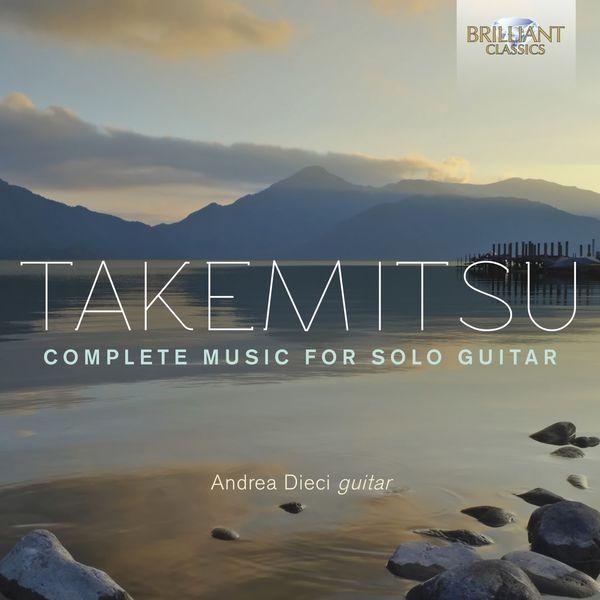 Andrea Dieci - Takemitsu: Complete Music for Solo Guitar