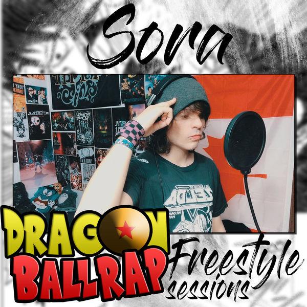 SORA - Dragon Ball Rap Freestyle Sessions