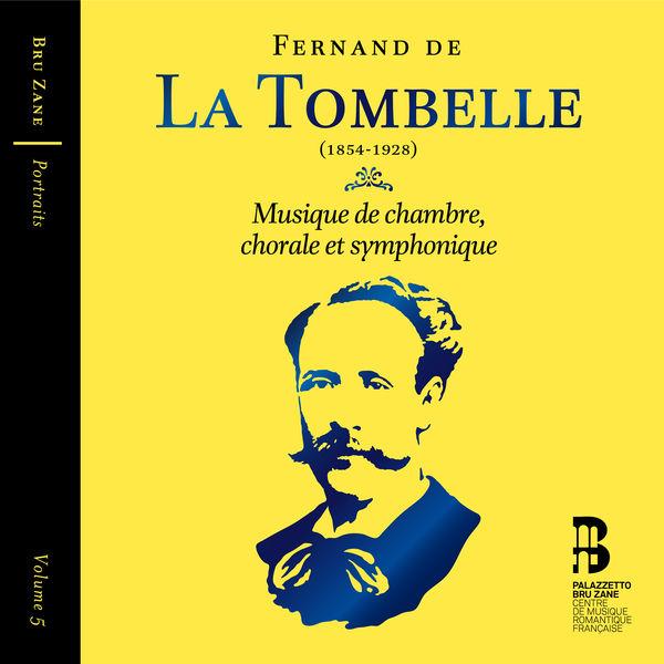 Hervé Niquet - La Tombelle: Musique chorale, de chambre, symphonique