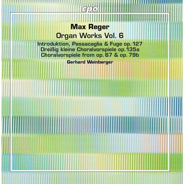 Gerhard Weinberger - Reger: Organ Works, Vol. 6