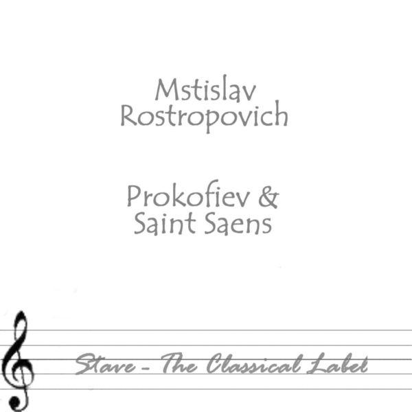 Mstislav Rostropovich - Prokofiev & Saint Saens