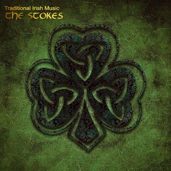 The Stokes - Traditional Irish Music