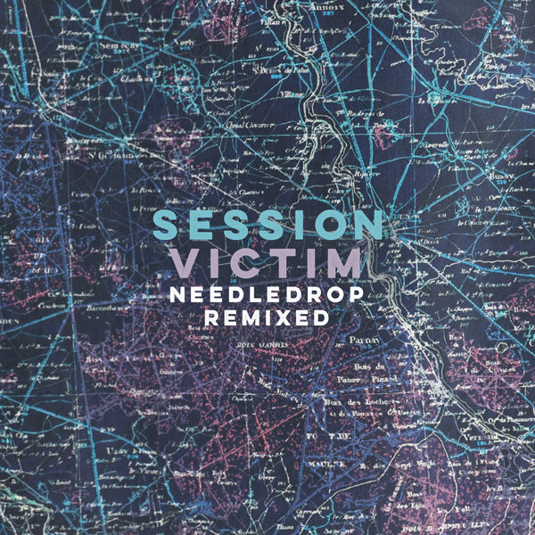 Session Victim - Needledrop Remixed