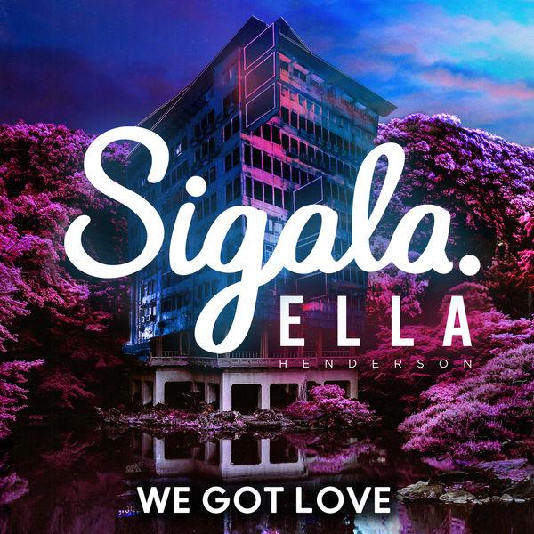 Sigala|We Got Love