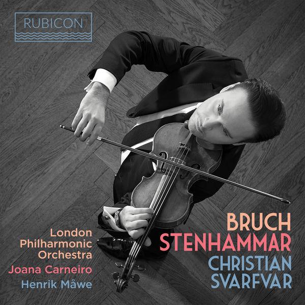 Christian Svarfvar - Bruch: Violin Concerto No. 1 - Stenhammar: Violin Sonata