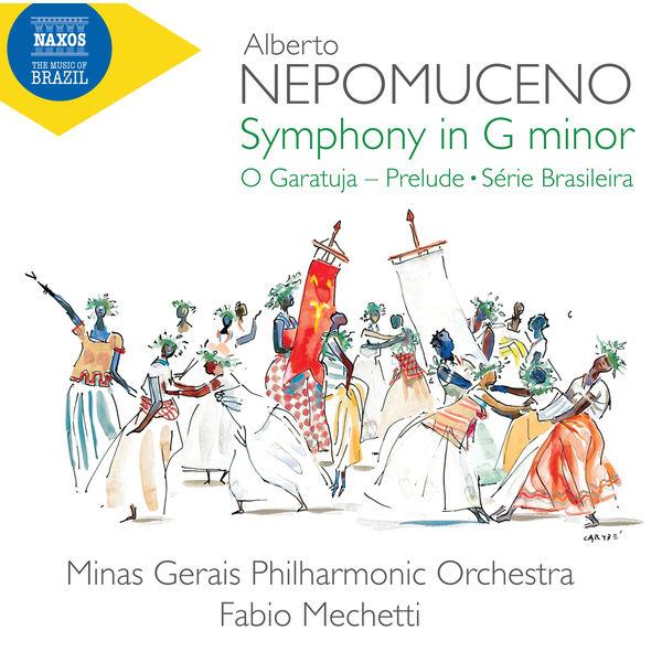 Fabio Mechetti - Nepomuceno : Symphony in G Minor, O Garatuja Prelude, Série brasileira