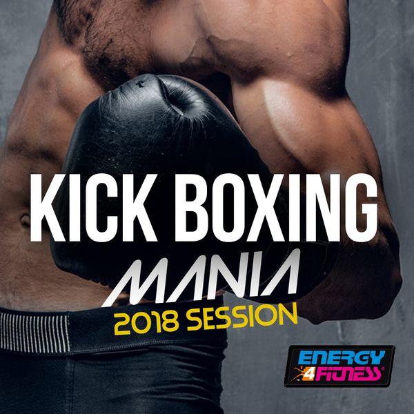 Various Artists - Kick Boxing Mania 2018 Session