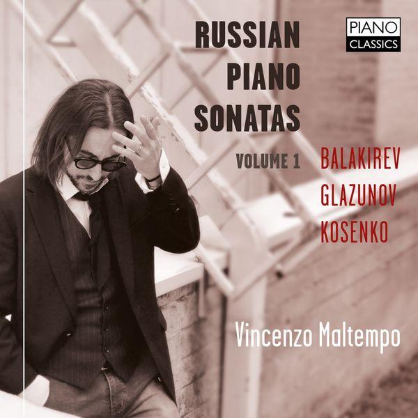 Vincenzo Maltempo - Balakirev, Glazunov, Kosenko: Russian Piano Sonatas Vol. 1