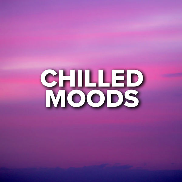 Various Artists - Chilled Moods