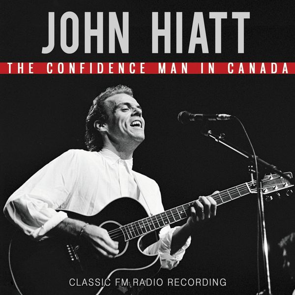 John Hiatt The Confidence Man In Canada