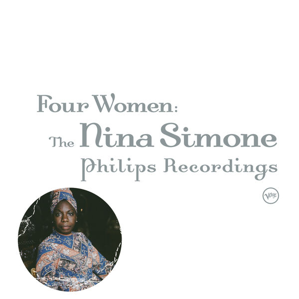 Nina Simone - Four Women: The Nina Simone Philips Recordings
