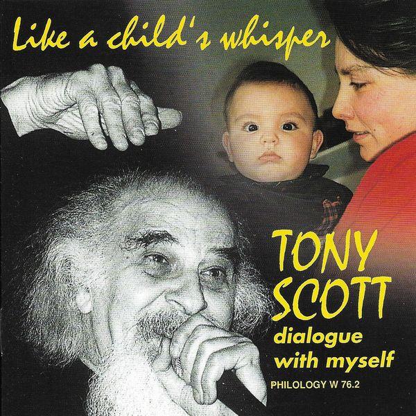 Tony Scott - Like a Child's Whisper (Dialogue with Myself)