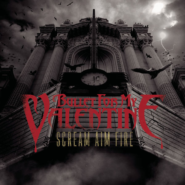 Album Scream Aim Fire Deluxe Edition Bullet For My Valentine Qobuz Download And Streaming In High Quality
