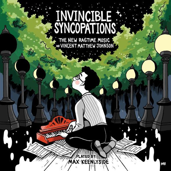 Max Keenlyside - Invincible Syncopations: The New Ragtime Music of Vincent Matthew Johnson