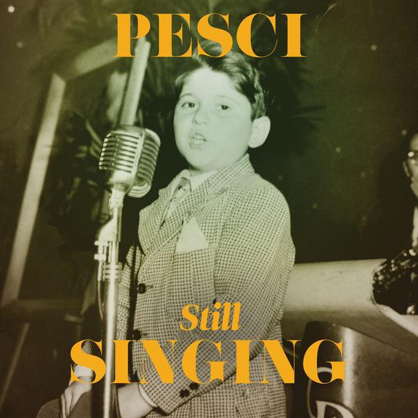 Joe Pesci - Pesci... Still Singing