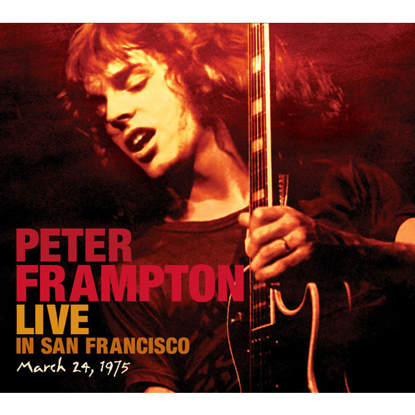 Peter Frampton - Live In San Francisco, March 24, 1975