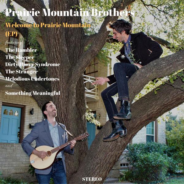 Prairie Mountain Brothers - Welcome to Prairie Mountain