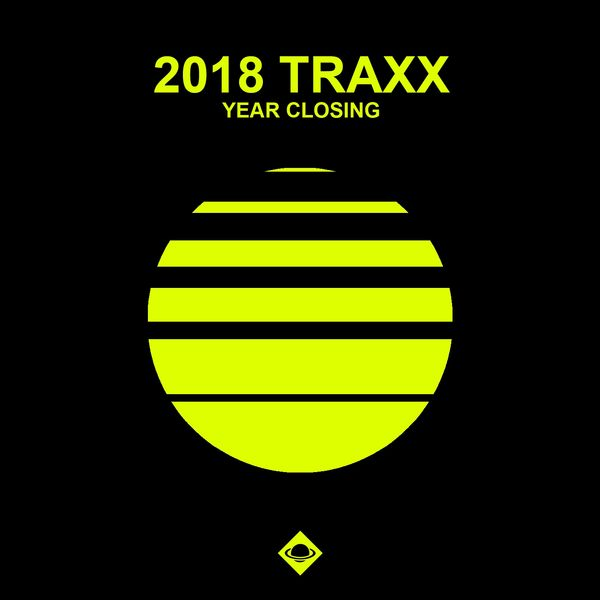 Various Artists - 2018 Traxx (Year Closing)