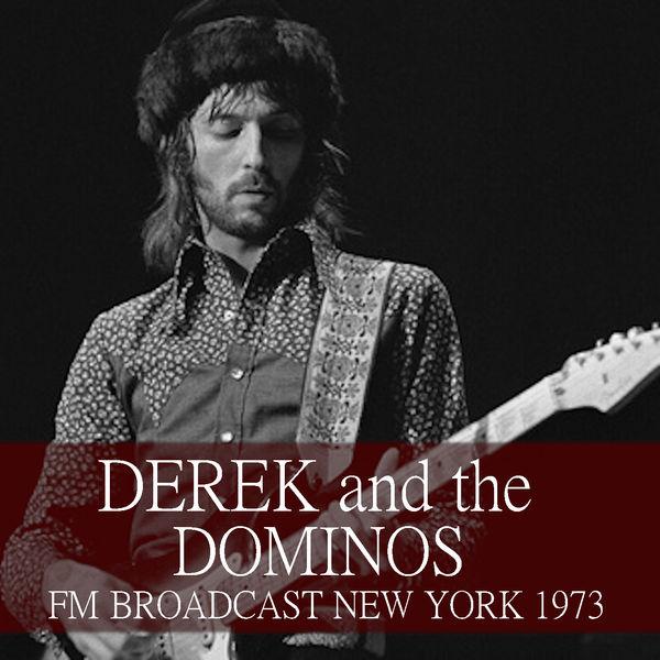 Derek & The Dominos - Derek and the Dominos FM Broadcast New York 1973