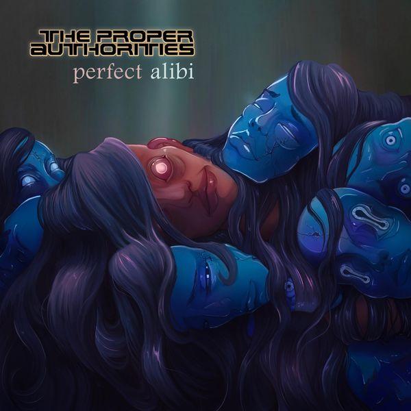 The Proper Authorities - Perfect Alibi