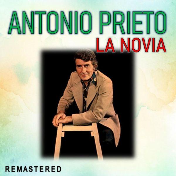 Antonio Prieto - La Novia (Remastered)