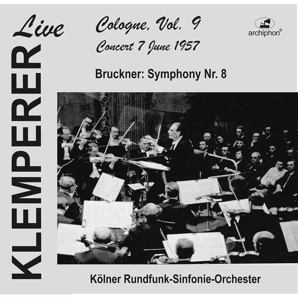 Otto Klemperer - Klemperer Live: Cologne  Vol. 9 – Concert 7 June 1957 (Live Historical Recording)
