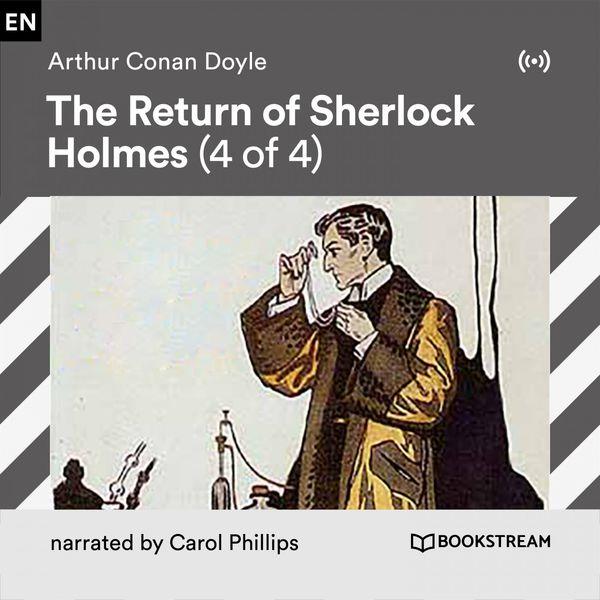 Arthur Conan Doyle - The Return of Sherlock Holmes (4 of 4)