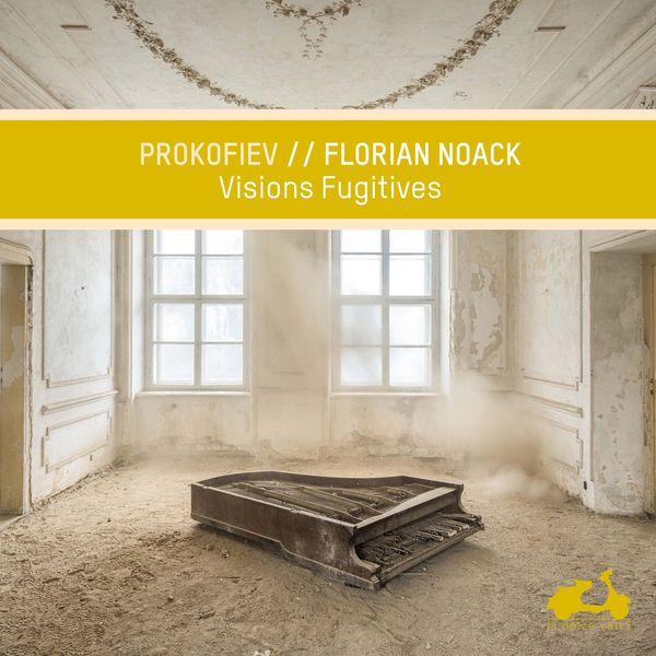 Florian Noack - Prokofiev: Visions fugitives