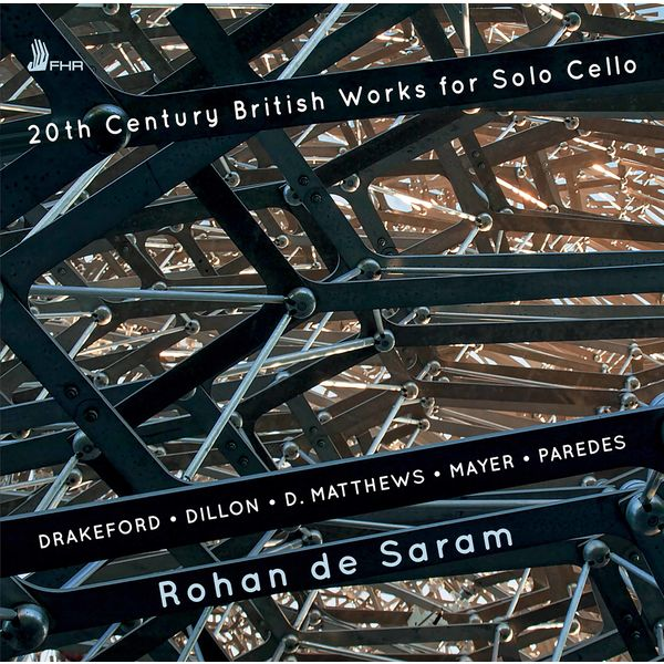 Rohan de Saram - 20th Century British Works for Solo Cello