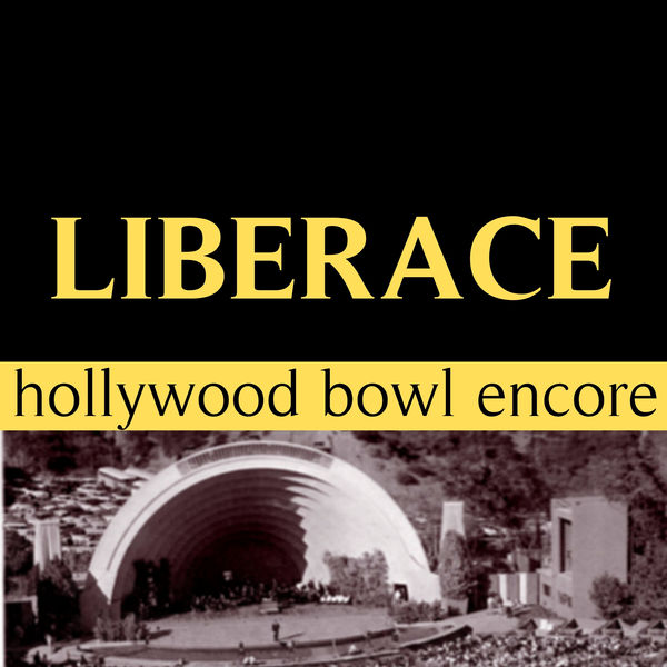 Liberace - Hollywood Bowl Encore