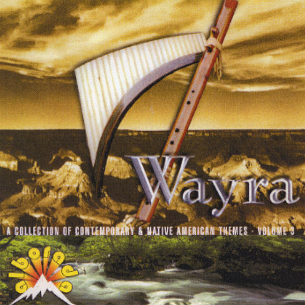 Wayra - A Collection of Contemporary & Native American Themes - Volume 3