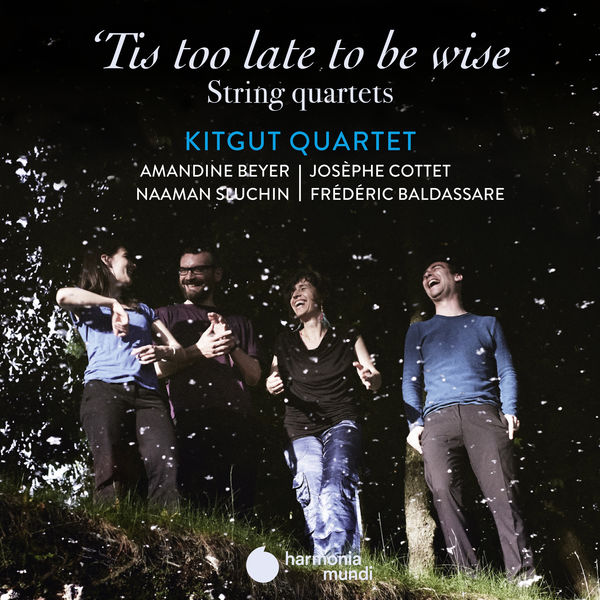 Kitgut Quartet - 'Tis too late to be wise'