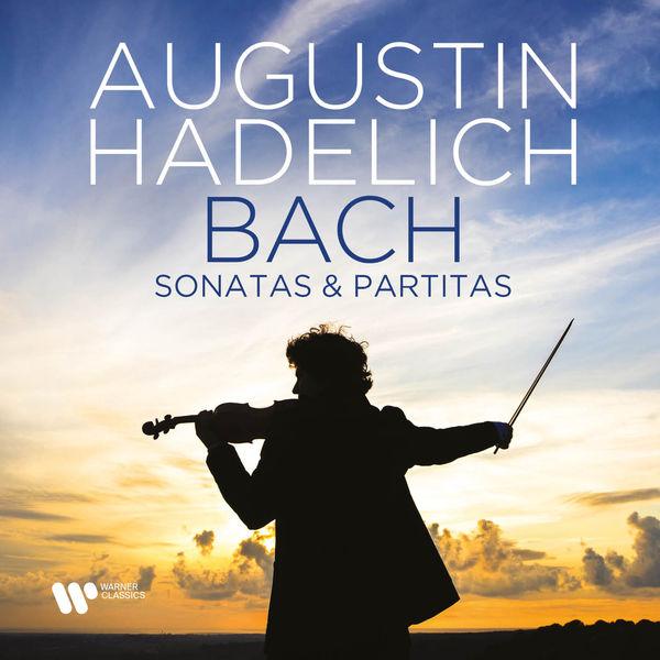Augustin Hadelich|Bach: Sonatas & Partitas - Violin Partita No. 3 in E Major, BWV 1006: I. Preludio