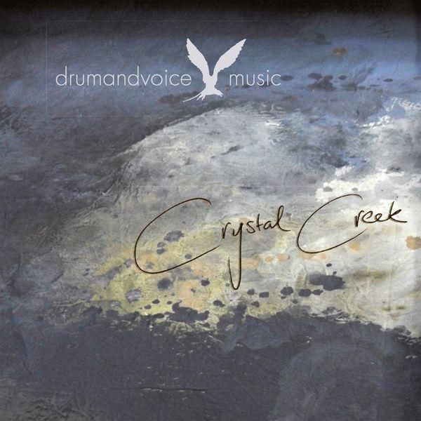 Drumandvoice - Crystal Creek