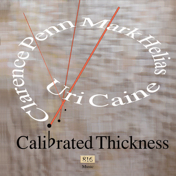 Uri Caine - Calibrated Thickness