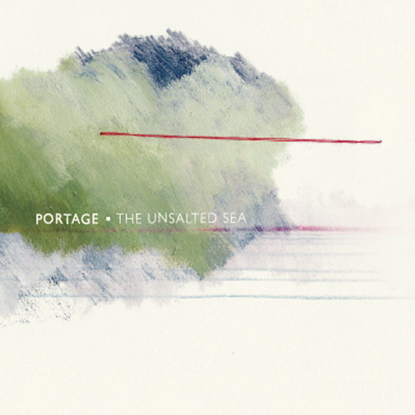 Portage - The Unsalted Sea