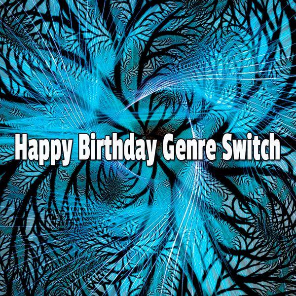 Happy Birthday - Happy Birthday Genre Switch