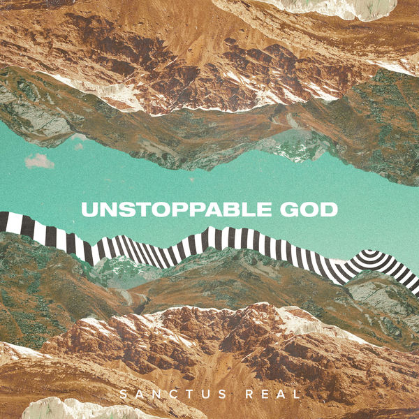 Sanctus Real - Unstoppable God