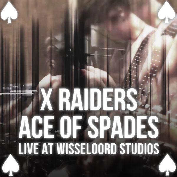 X Raiders - Ace Of Spades