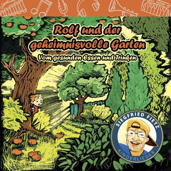 Siegfried Fietz - Rolf und der geheimnisvolle Garten (Vom gesunden Essen und Trinken)