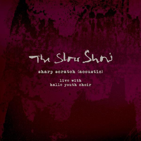 The Slow Show - Sharp Scratch (Acoustic)