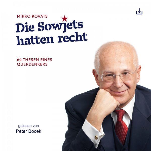Mirko Kovats - Die Sowjets hatten recht (62 Thesen eines Querdenkers)