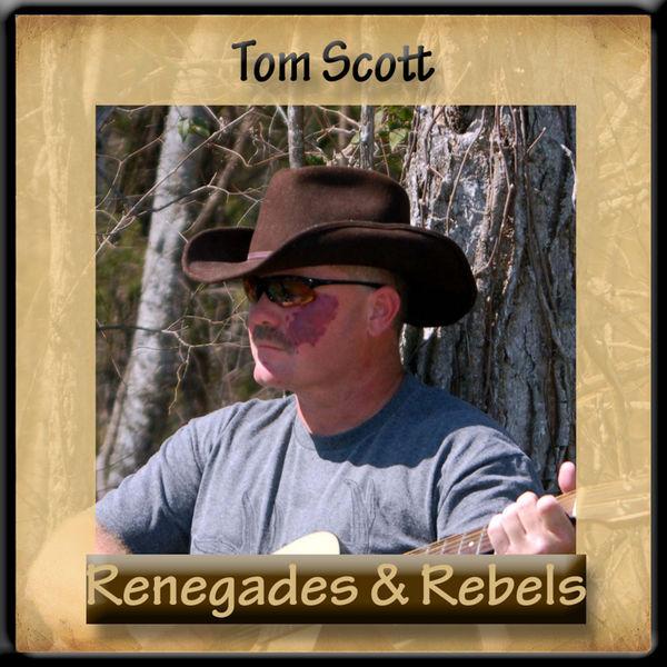 Tom Scott - Renegades & Rebels