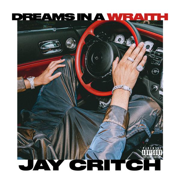 Jay Critch - Dreams In A Wraith
