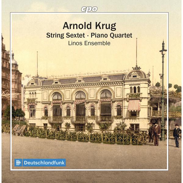 Linos Ensemble - A. Krug: String Sextet & Piano Quartet