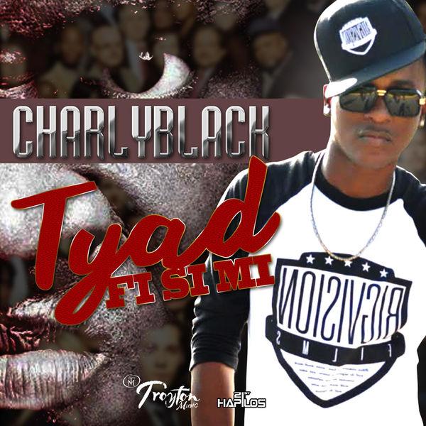 Charly Black - Tyad Fi Si Mi
