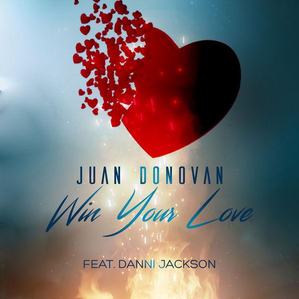Juan Donovan - Win Your Love (feat. Danni Jackson)
