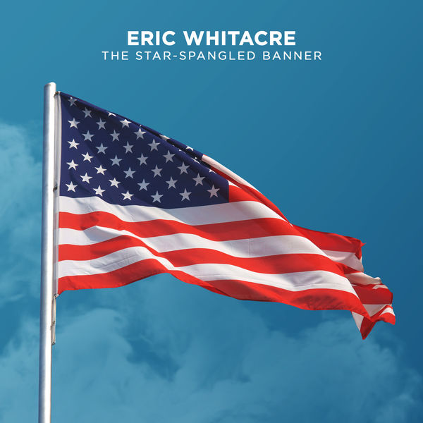 Eric Whitacre - The Star-Spangled Banner