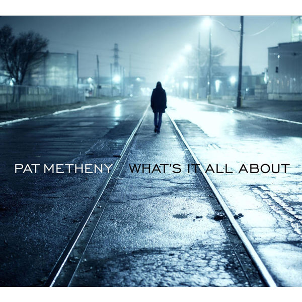 Pat Metheny|What's It All About