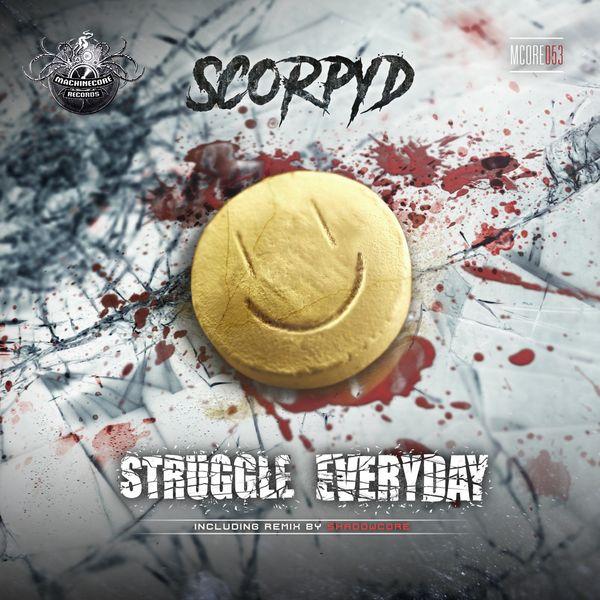 Scorpyd - Struggle Everyday